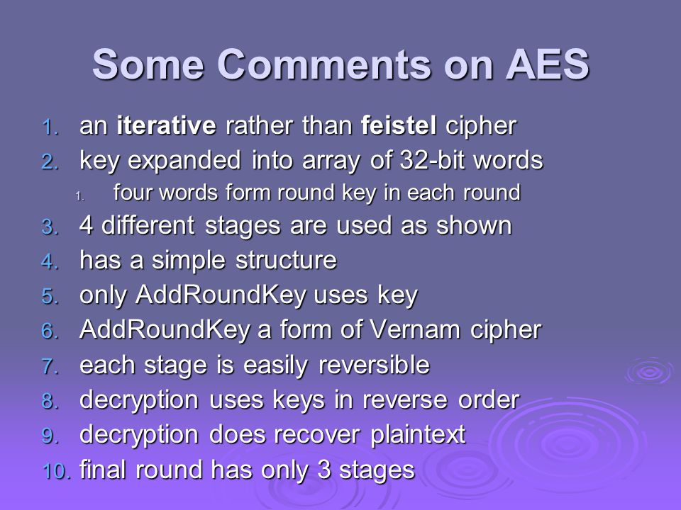 Some Comments on AES an iterative rather than feistel cipher