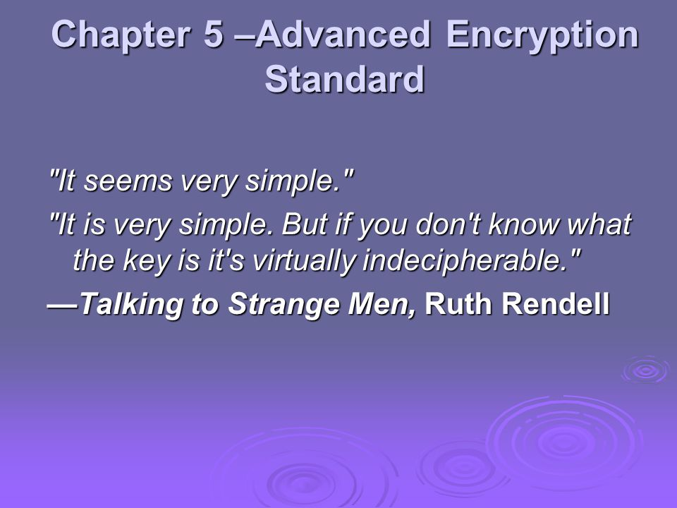 Chapter 5 –Advanced Encryption Standard