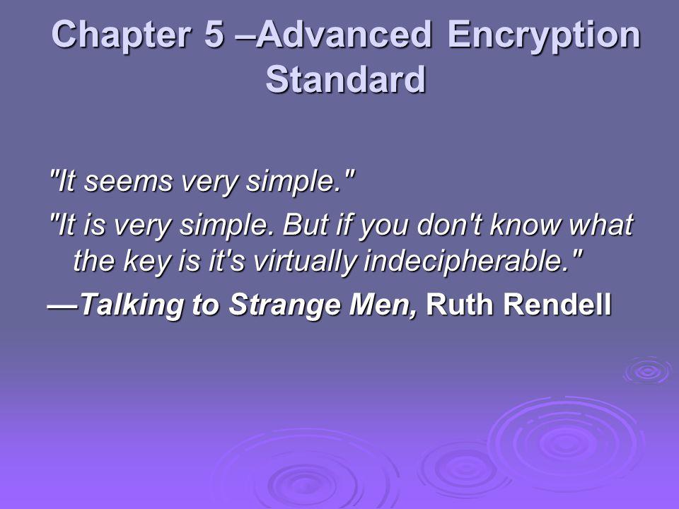 Chapter 5 –Advanced Encryption Standard