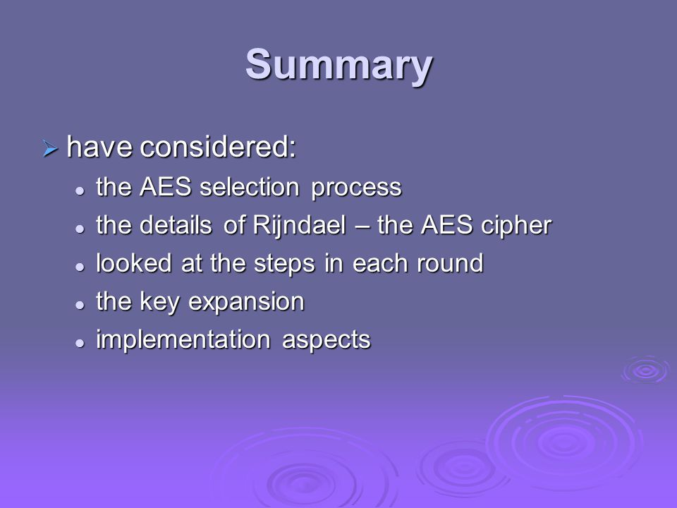 Summary have considered: the AES selection process
