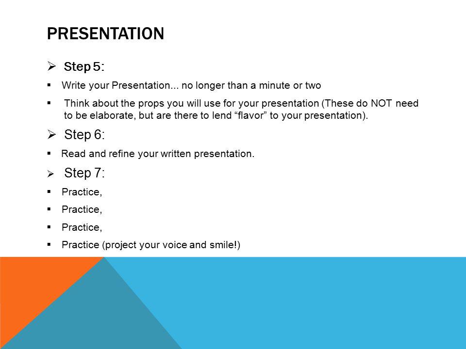 Presentation Step 5: Step 6: