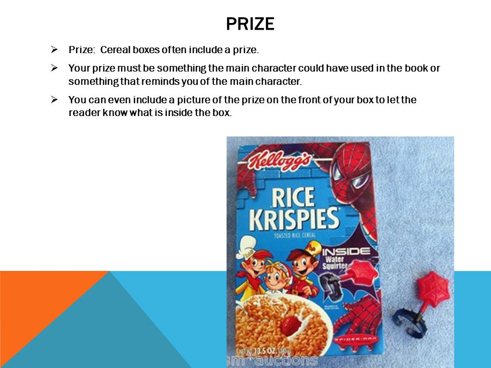 Prize Prize: Cereal boxes often include a prize.