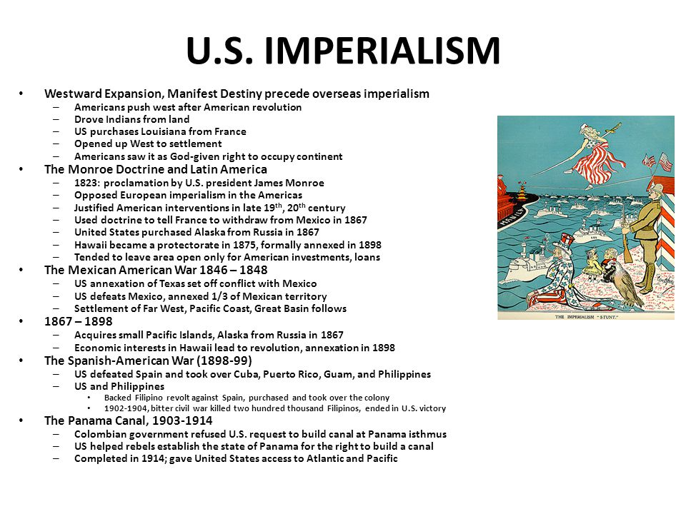 U.S. IMPERIALISM Westward Expansion, Manifest Destiny precede overseas imperialism. Americans push west after American revolution.