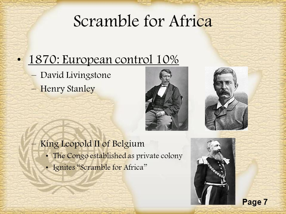 Scramble for Africa 1870: European control 10% David Livingstone