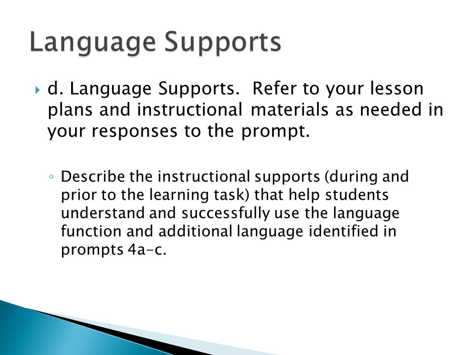 Language Supports d. Language Supports. Refer to your lesson plans and instructional materials as needed in your responses to the prompt.