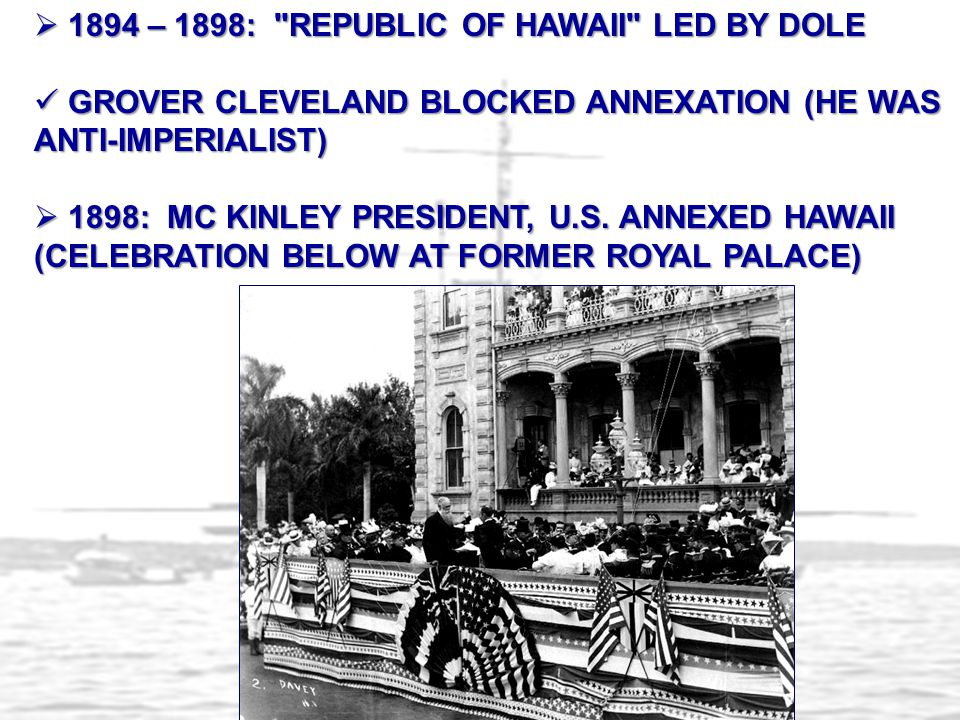 1894 – 1898: REPUBLIC OF HAWAII LED BY DOLE