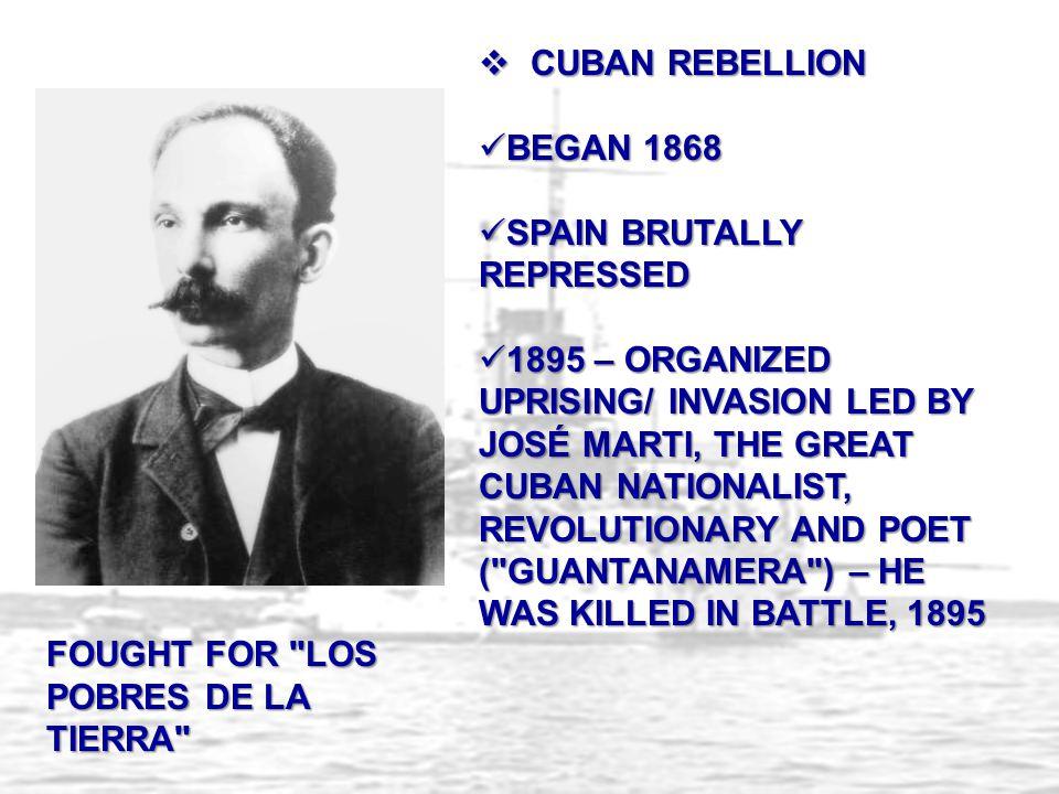 CUBAN REBELLION BEGAN 1868. SPAIN BRUTALLY REPRESSED.