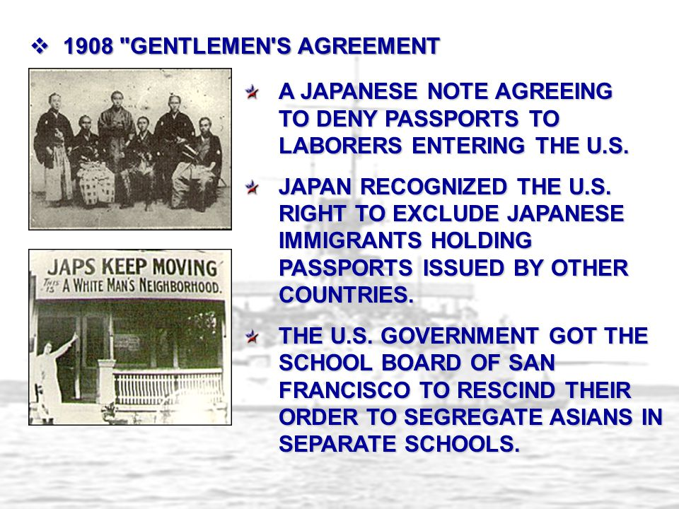 1908 GENTLEMEN S AGREEMENT A Japanese note agreeing to deny passports to laborers entering the U.S.