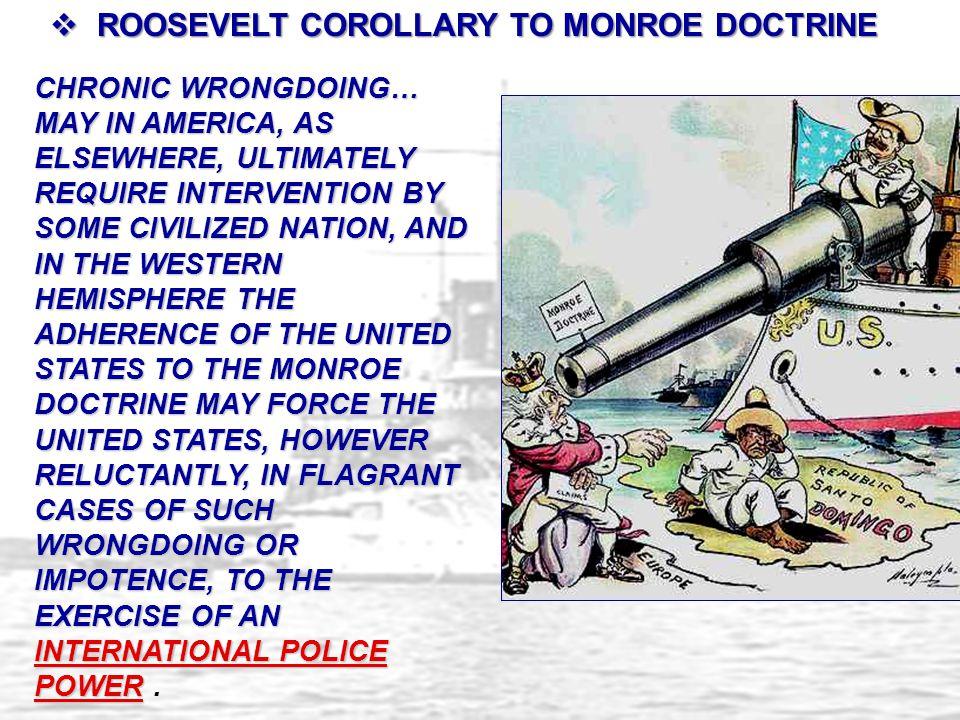 ROOSEVELT COROLLARY TO MONROE DOCTRINE