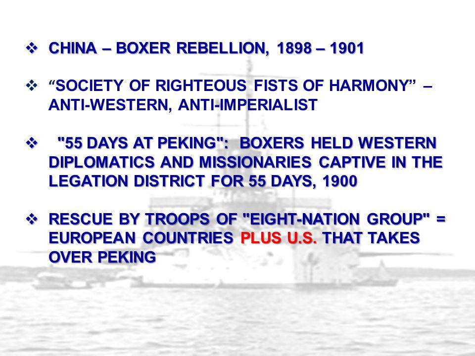 CHINA – BOXER REBELLION, 1898 – 1901