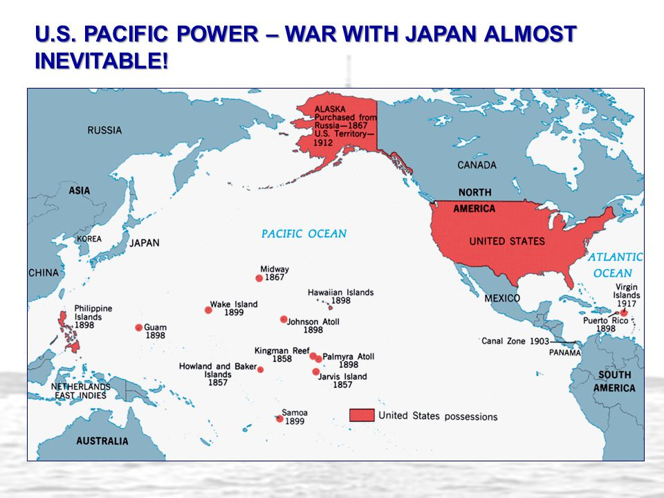 U.S. PACIFIC POWER – WAR WITH JAPAN ALMOST INEVITABLE!