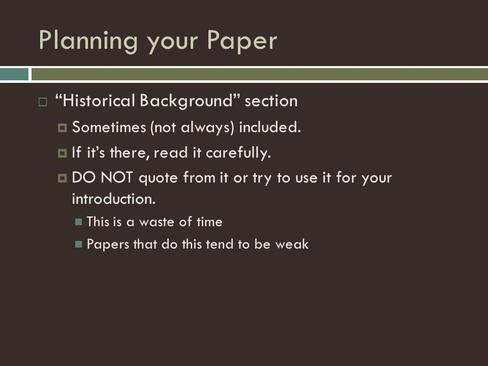 Planning your Paper Historical Background section