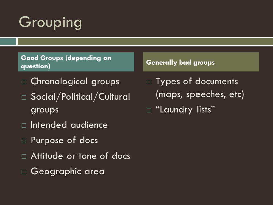 Grouping Chronological groups Social/Political/Cultural groups