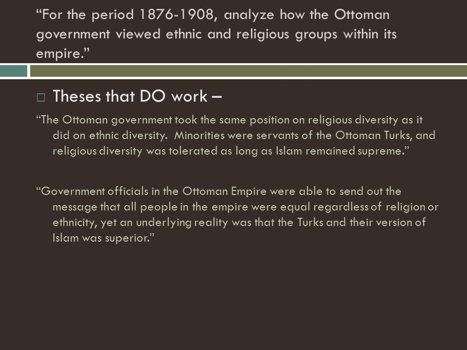 For the period 1876-1908, analyze how the Ottoman government viewed ethnic and religious groups within its empire.