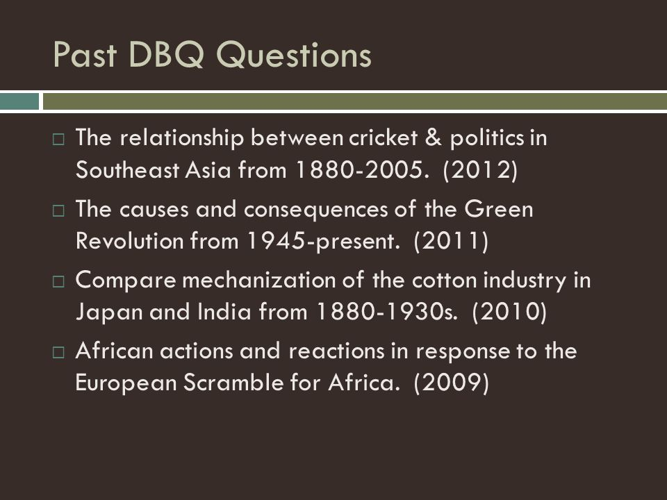 Past DBQ Questions The relationship between cricket & politics in Southeast Asia from 1880-2005. (2012)