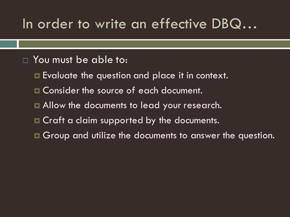 In order to write an effective DBQ…