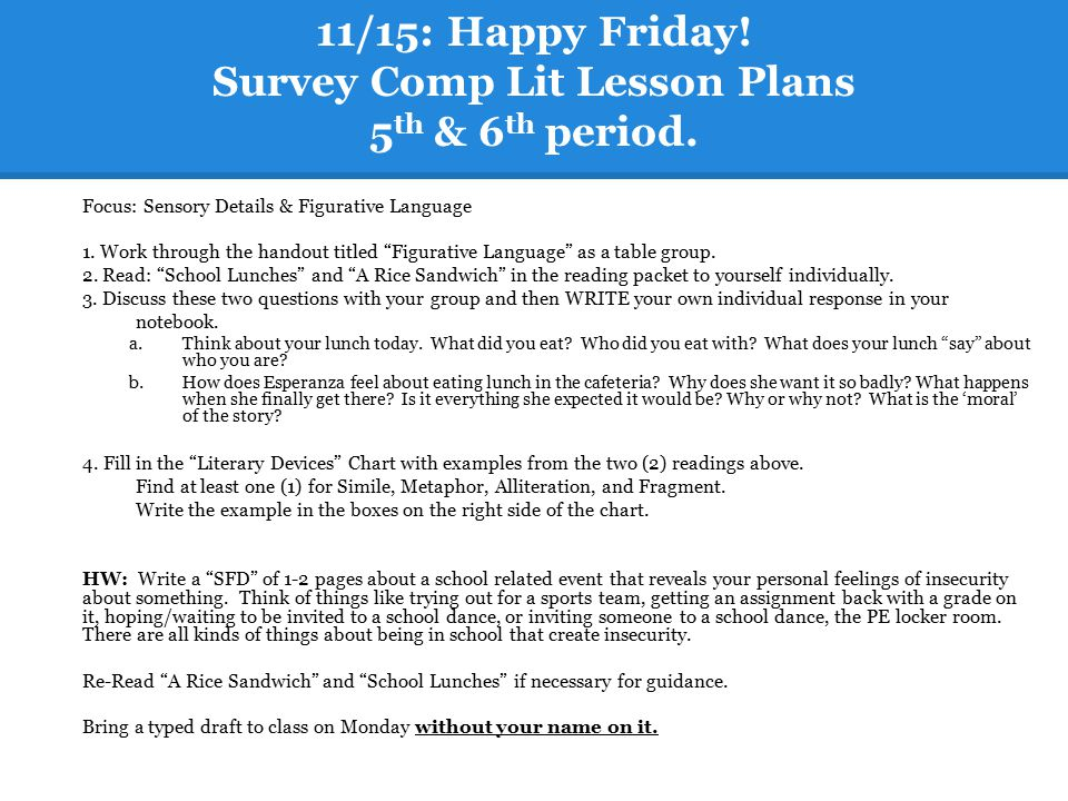 11/15: Happy Friday! Survey Comp Lit Lesson Plans 5th & 6th period.