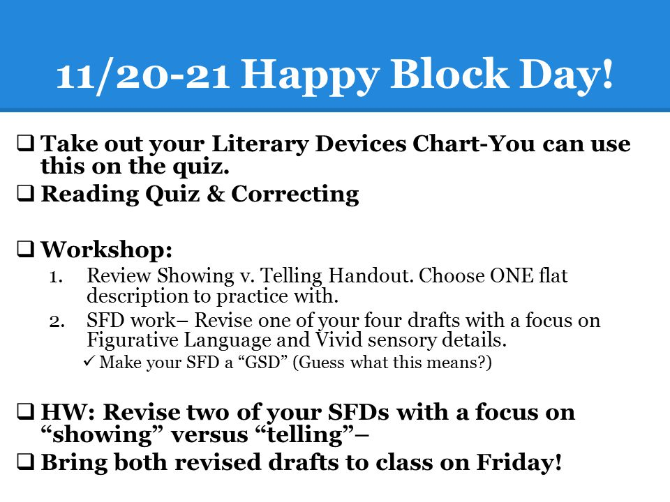 11/20-21 Happy Block Day! Take out your Literary Devices Chart-You can use this on the quiz. Reading Quiz & Correcting.