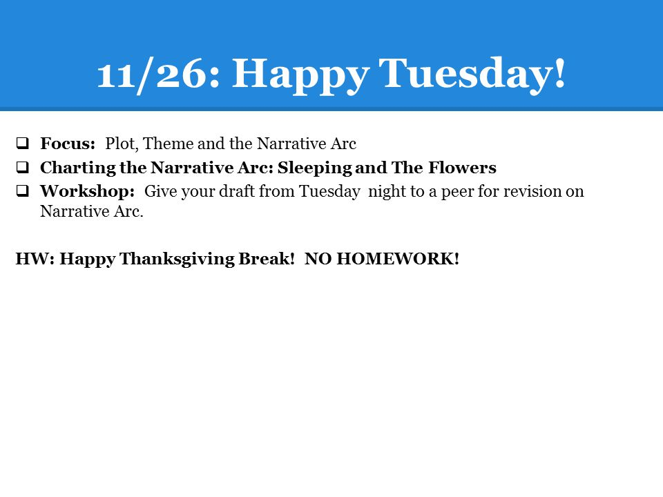 11/26: Happy Tuesday! Focus: Plot, Theme and the Narrative Arc