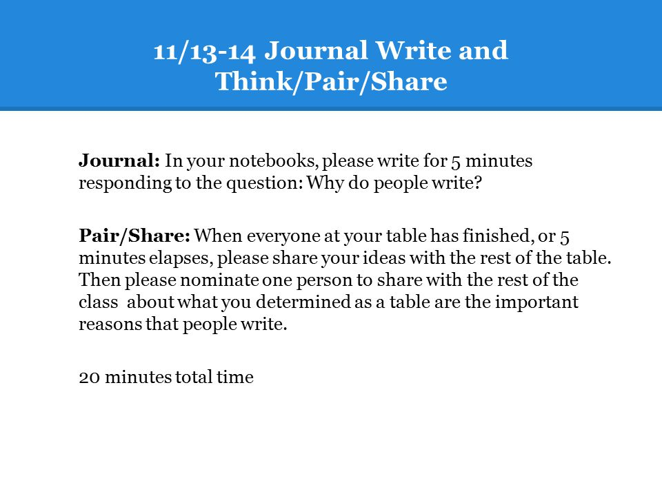 11/13-14 Journal Write and Think/Pair/Share