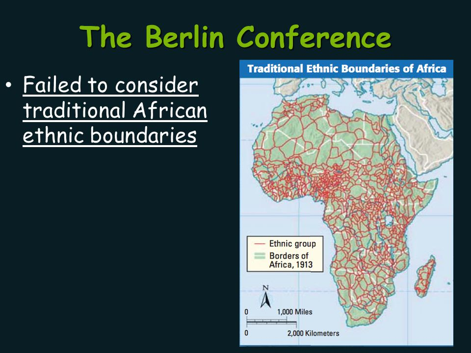 The Berlin Conference Failed to consider traditional African ethnic boundaries