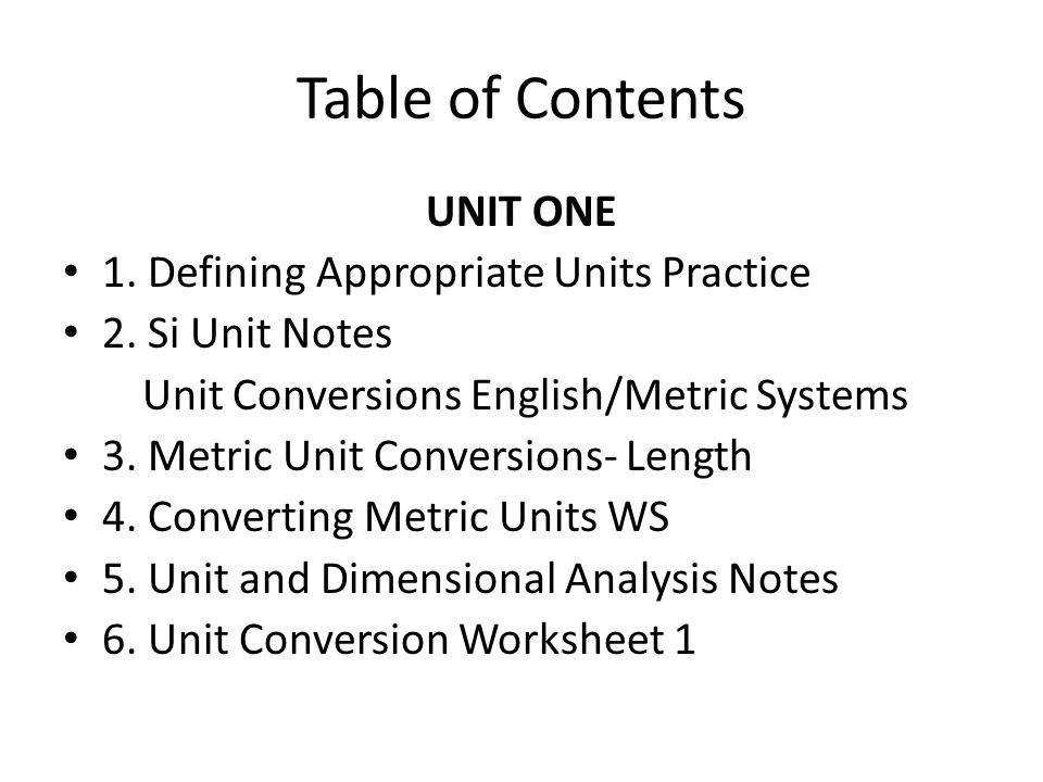 Table of Contents UNIT ONE 1 Defining Appropriate Units Practice – Si Unit Conversion Worksheet