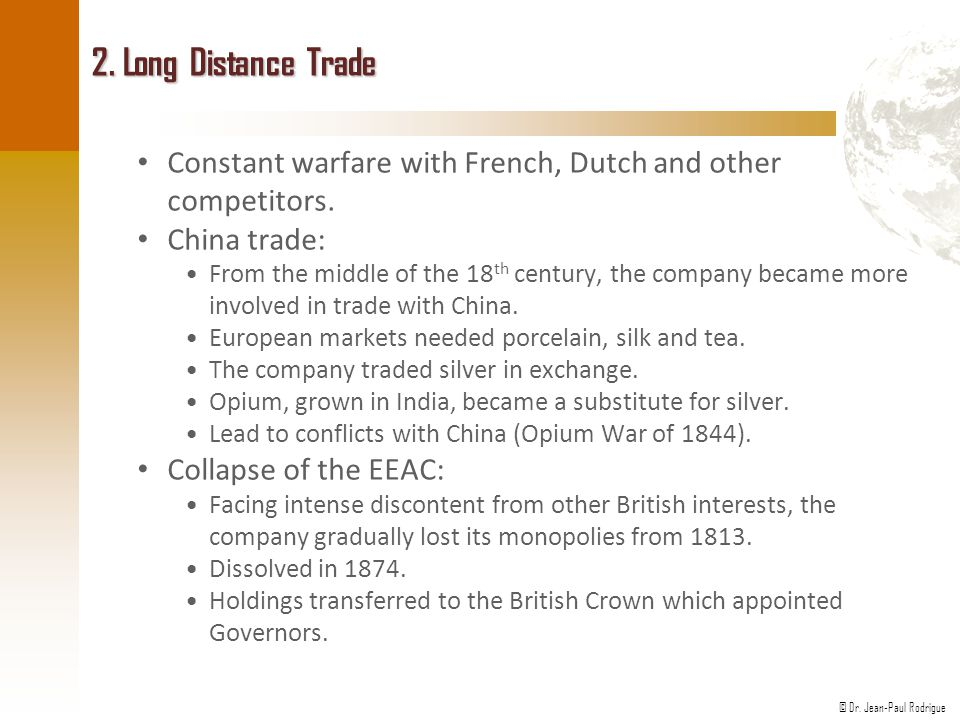 2. Long Distance Trade Constant warfare with French, Dutch and other competitors. China trade:
