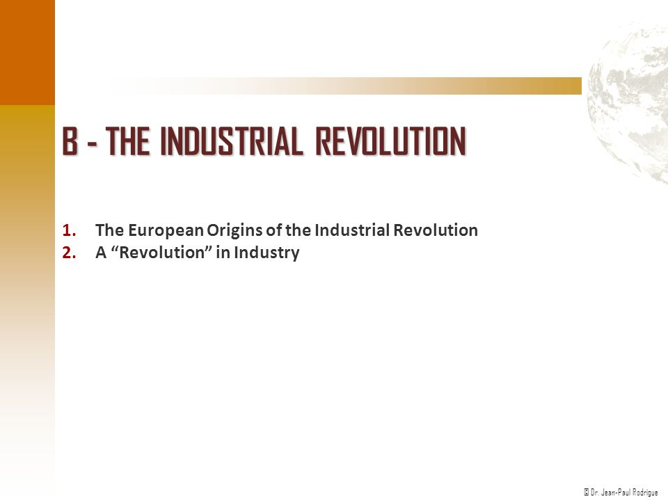 B - The Industrial Revolution