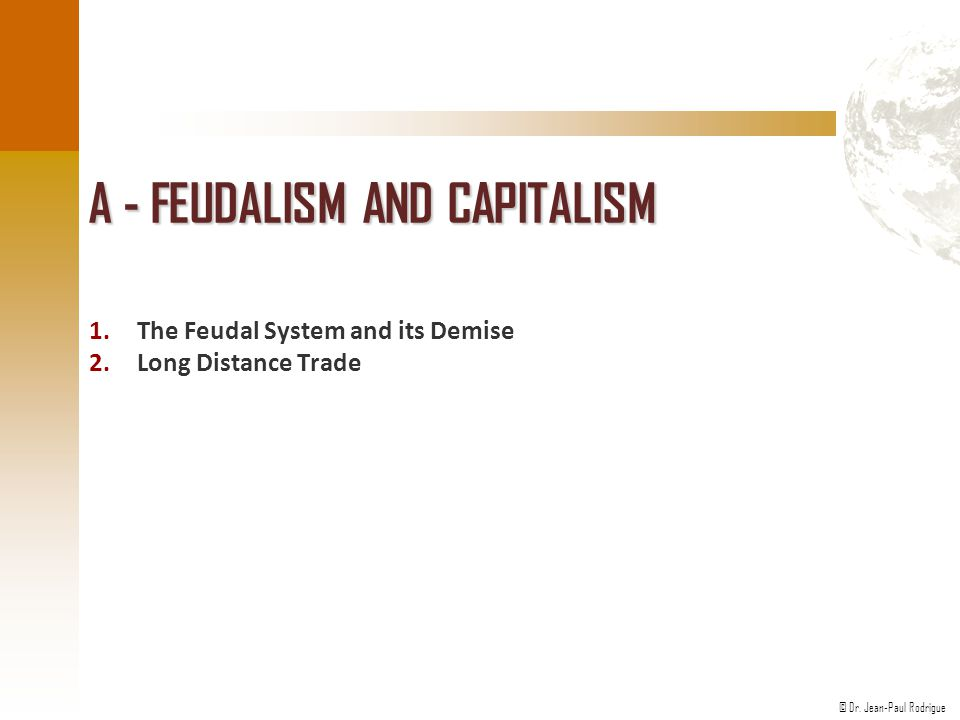 A - Feudalism and Capitalism