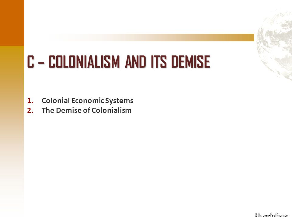 C – Colonialism and its Demise