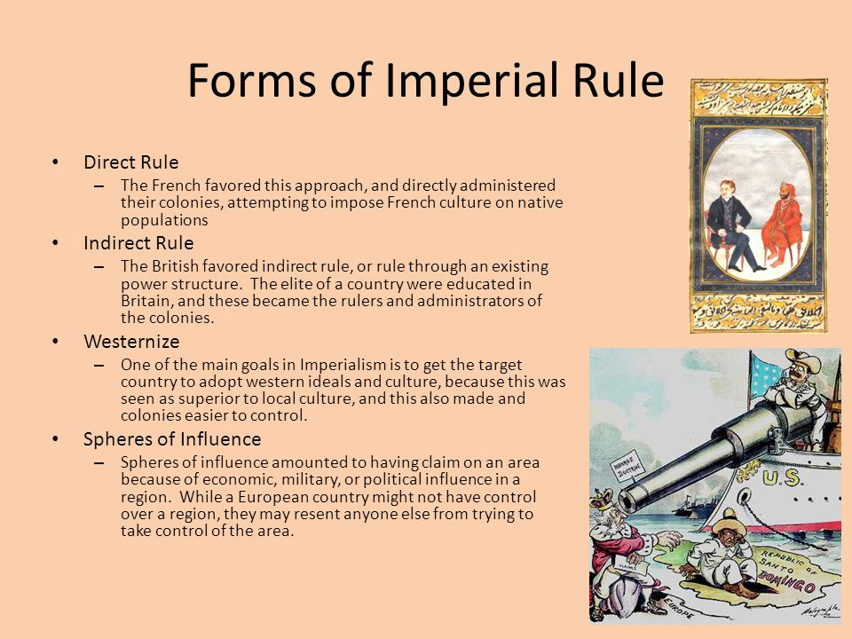 Forms of Imperial Rule Direct Rule Indirect Rule Westernize
