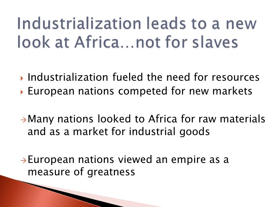 Industrialization leads to a new look at Africa…not for slaves