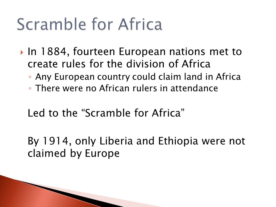 Scramble for Africa In 1884, fourteen European nations met to create rules for the division of Africa.
