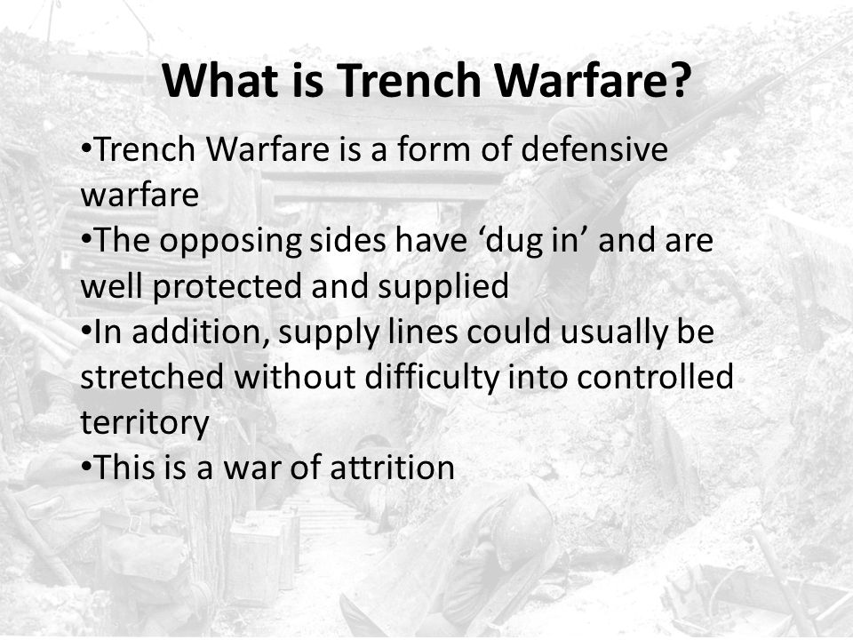 What is Trench Warfare Trench Warfare is a form of defensive warfare