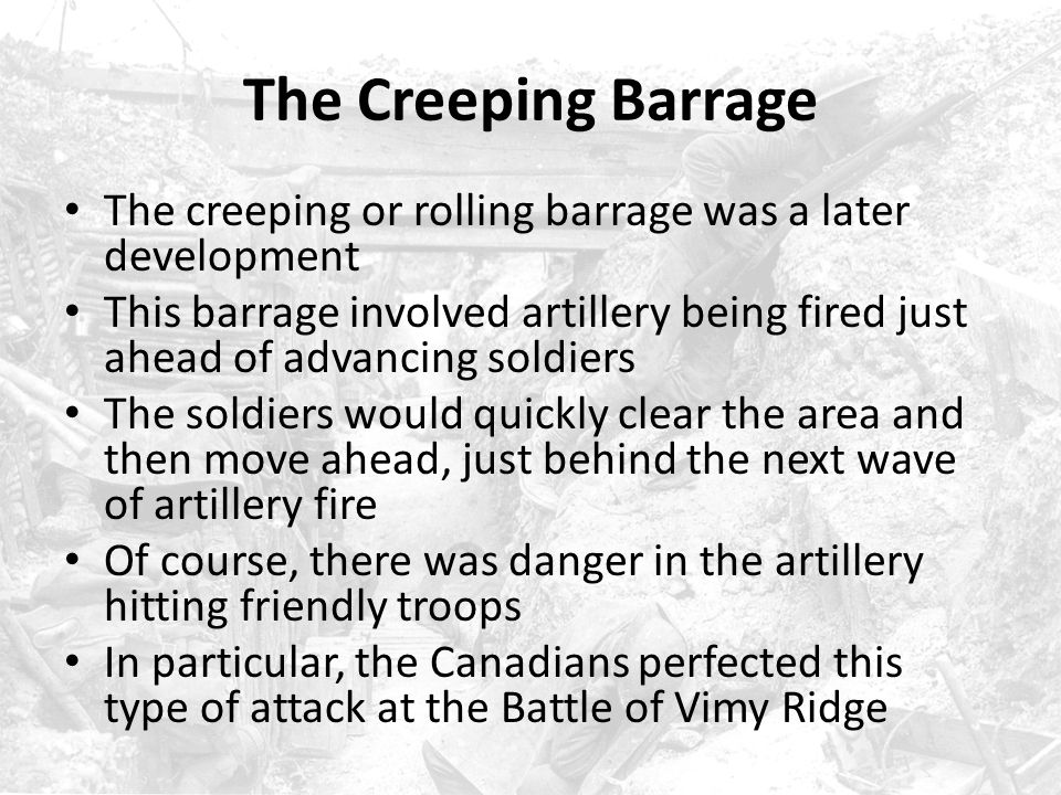 The Creeping Barrage The creeping or rolling barrage was a later development.