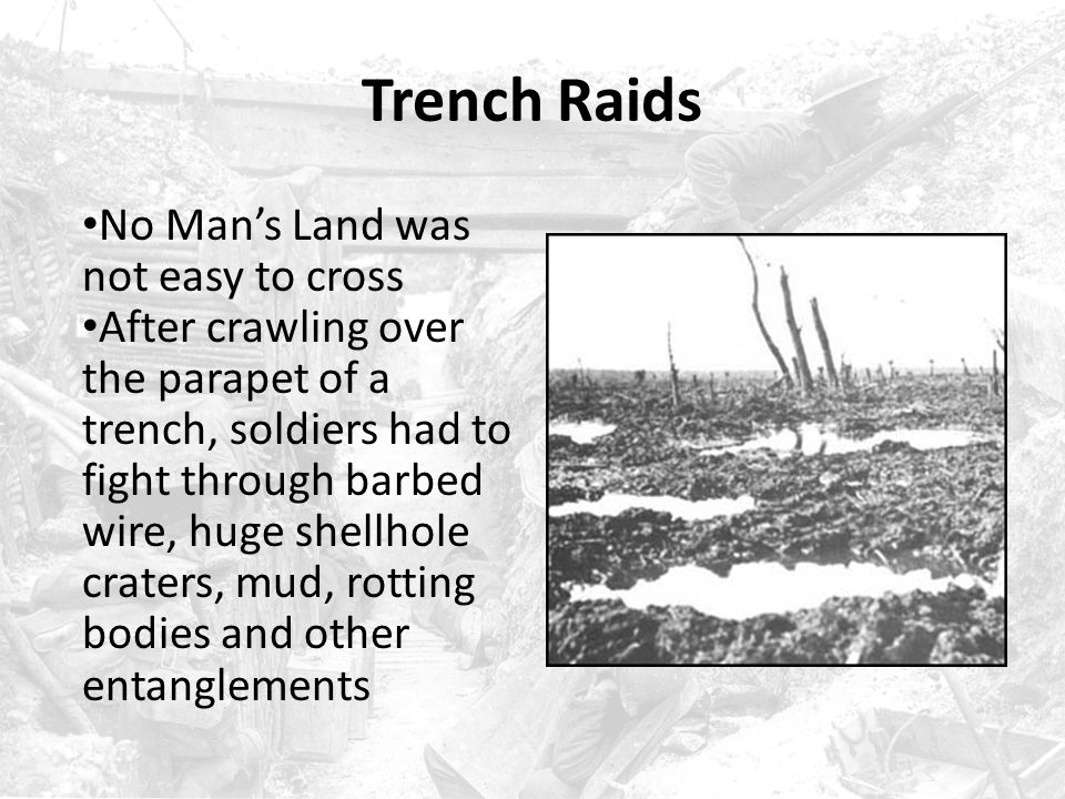 Trench Raids No Man's Land was not easy to cross