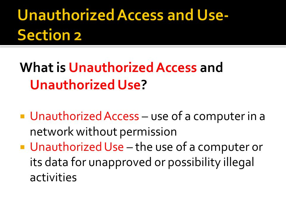 Unauthorized Access and Use- Section 2