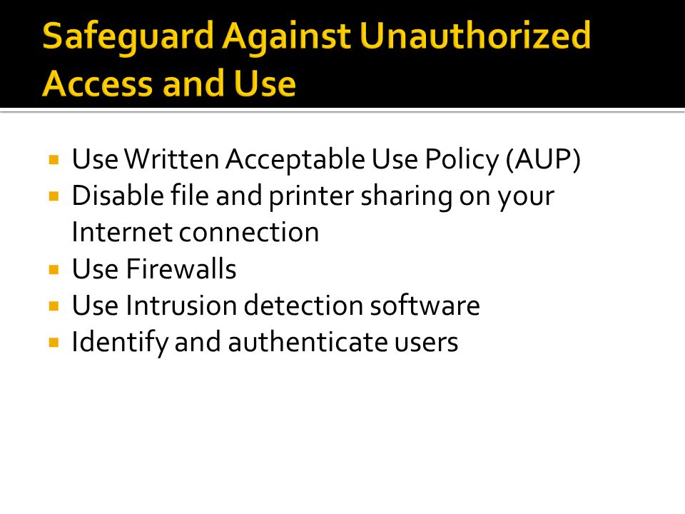 Safeguard Against Unauthorized Access and Use