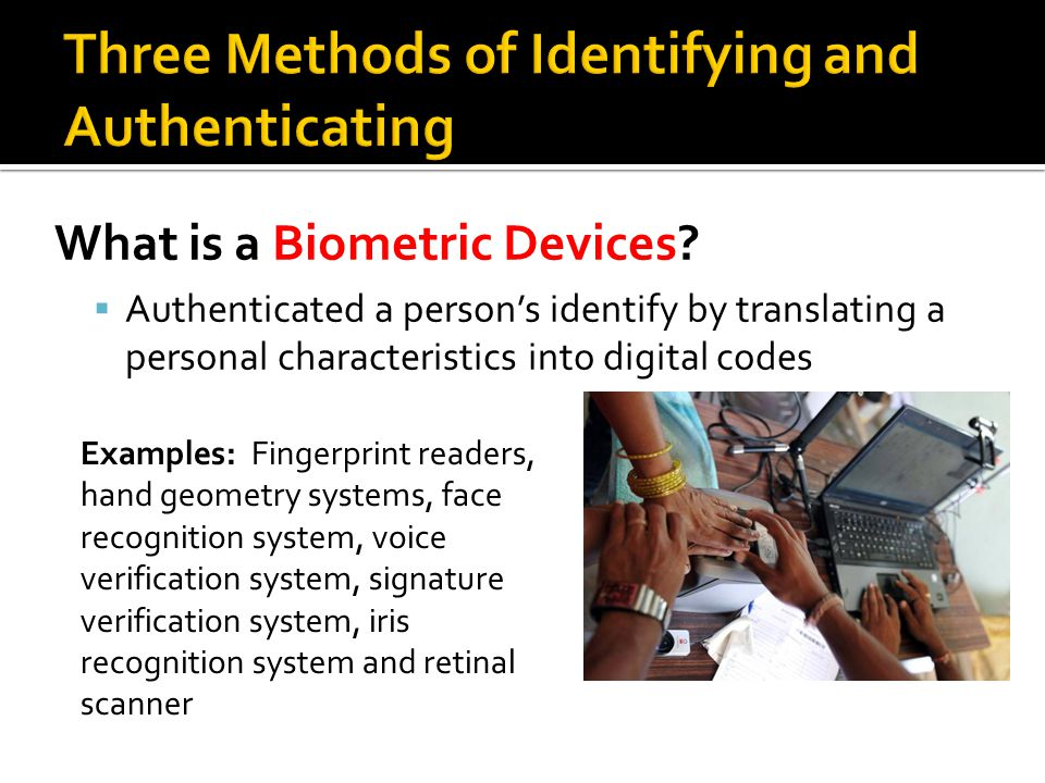 Three Methods of Identifying and Authenticating