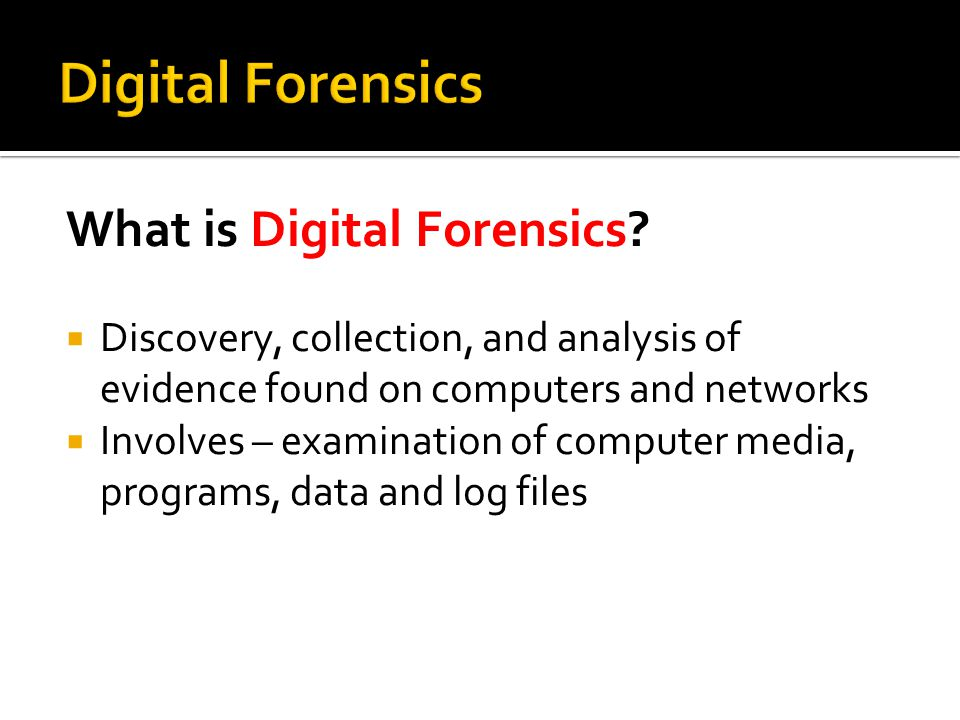 Digital Forensics What is Digital Forensics
