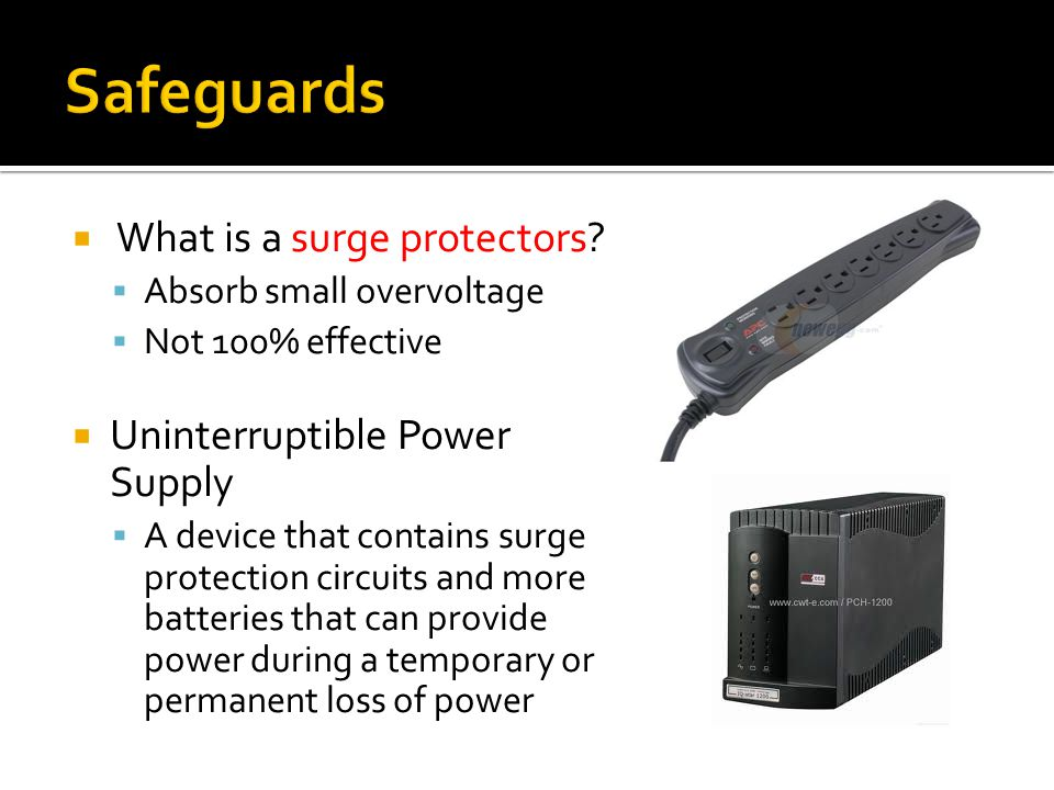 Safeguards What is a surge protectors Uninterruptible Power Supply
