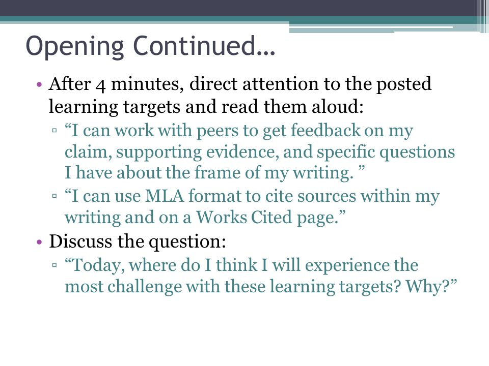Opening Continued… After 4 minutes, direct attention to the posted learning targets and read them aloud: