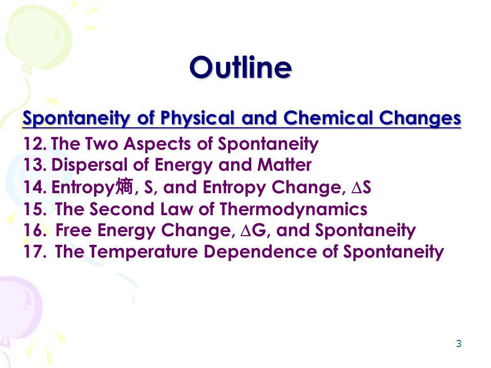 Outline Spontaneity of Physical and Chemical Changes