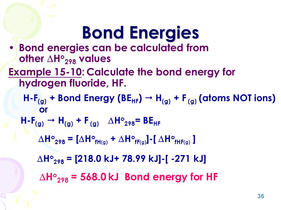 Bond Energies Bond energies can be calculated from otherHo298values