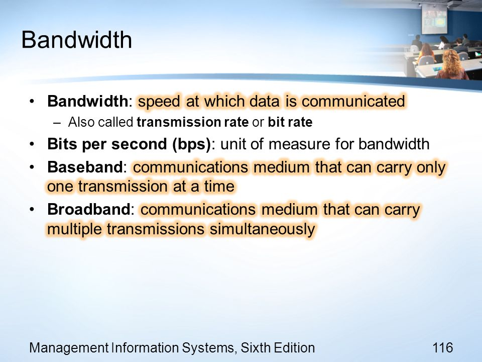 Bandwidth Bandwidth: speed at which data is communicated
