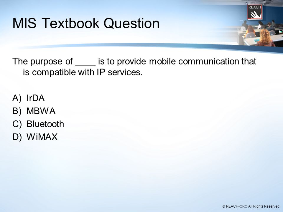 MIS Textbook Question The purpose of ____ is to provide mobile communication that is compatible with IP services.