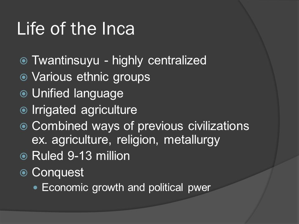 Life of the Inca Twantinsuyu - highly centralized