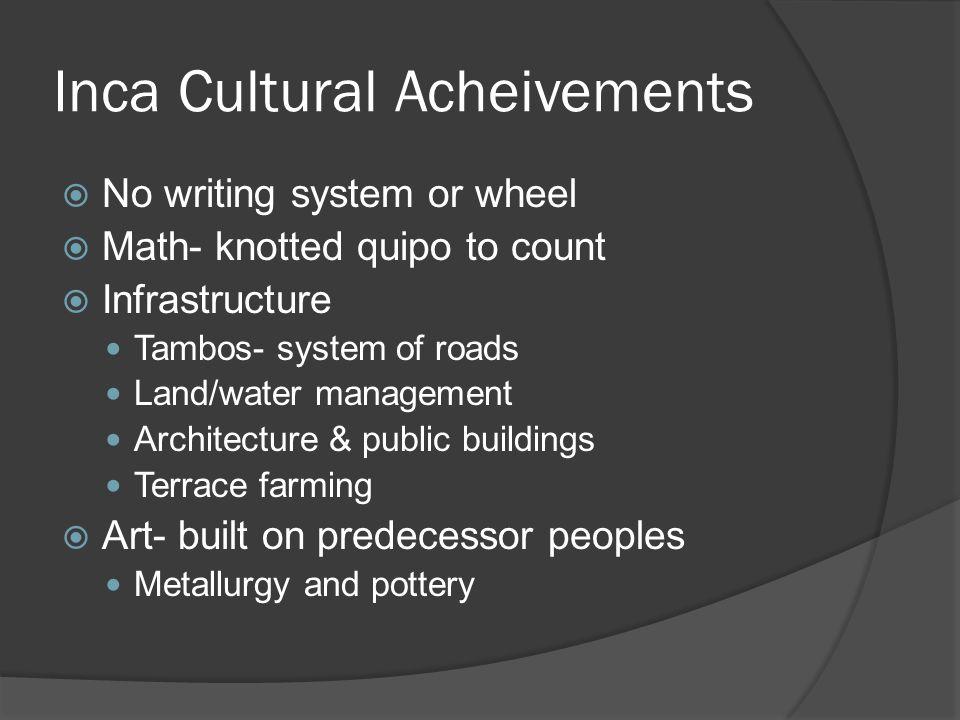 Inca Cultural Acheivements