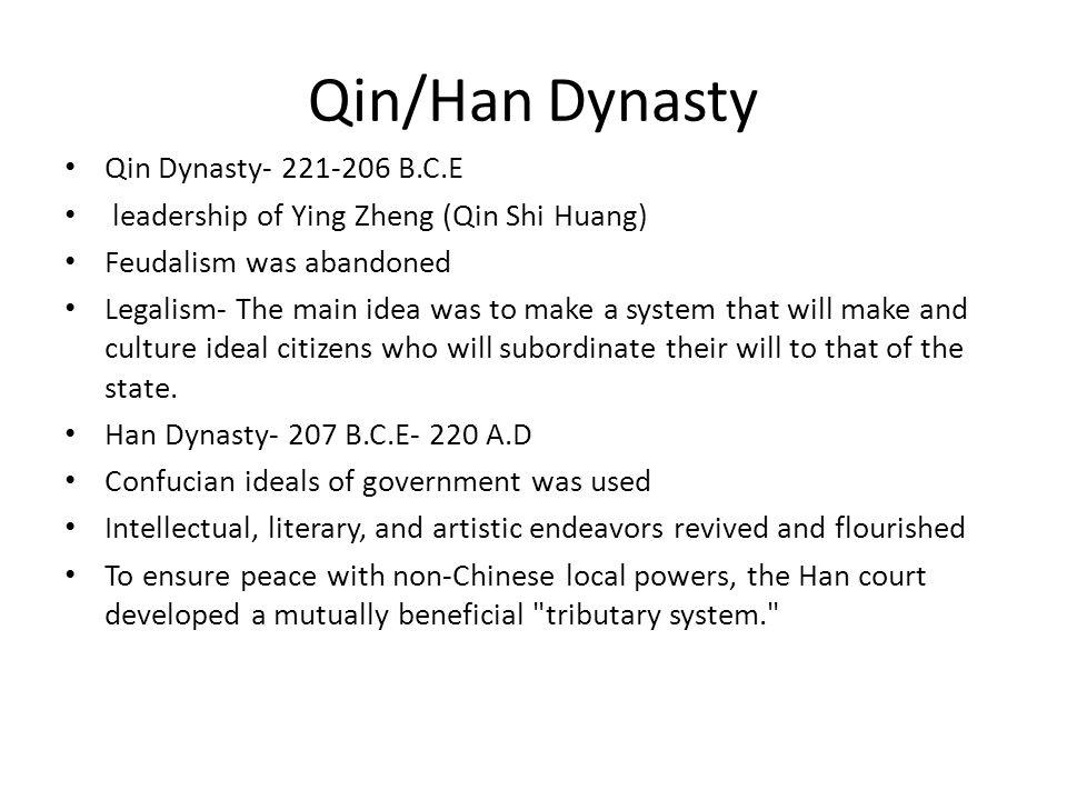 Qin/Han Dynasty Qin Dynasty- 221-206 B.C.E