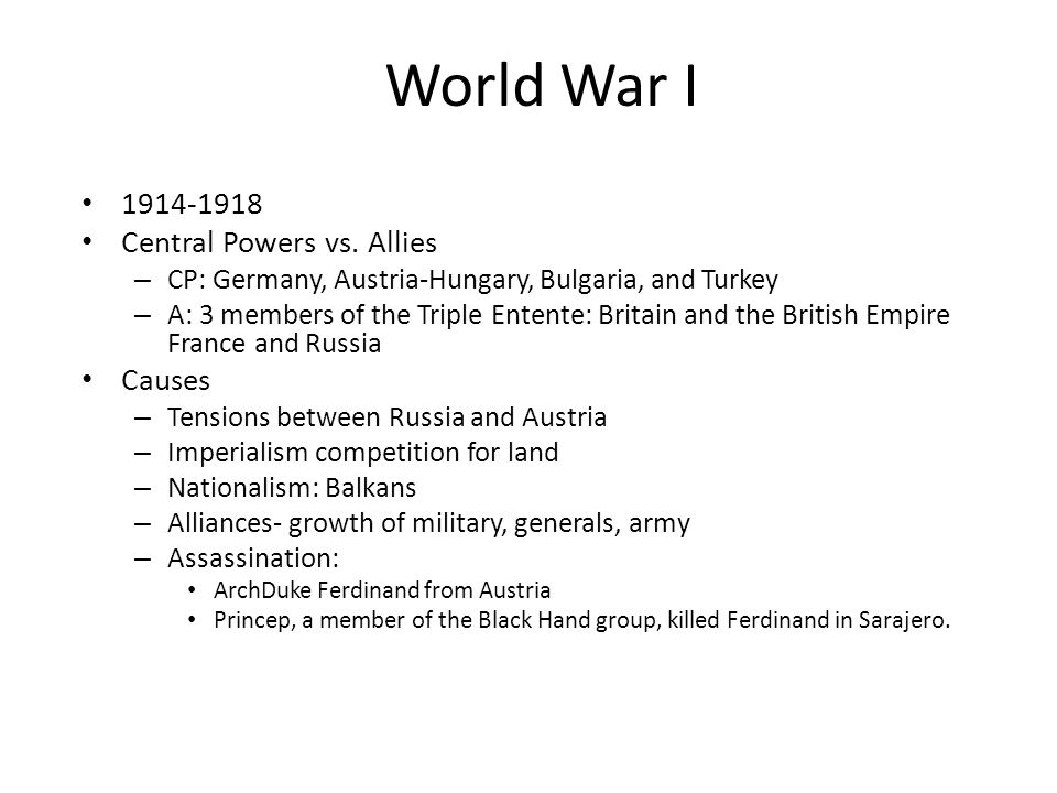 World War I 1914-1918 Central Powers vs. Allies Causes